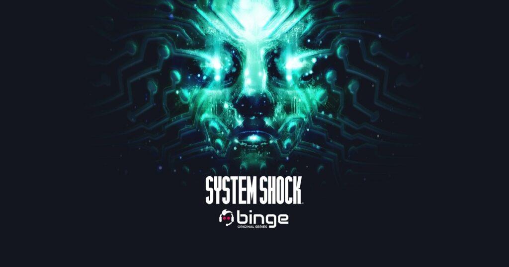 System Shock TV series Binge